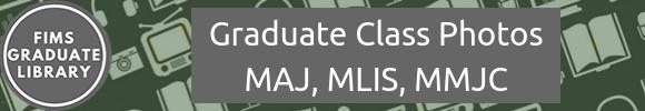 FIMS Graduate Class Photos: MAJ, MLIS, MMJC